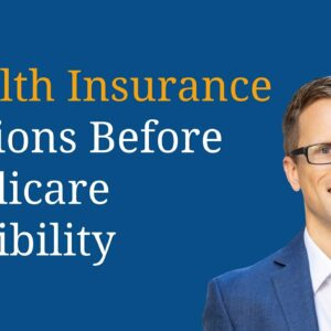 Health Insurance Options Before Medicare Eligibility