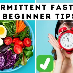 Intermittent Fasting Tips For Beginners | 10 Tips for Intermittent Fasting Success [2021]