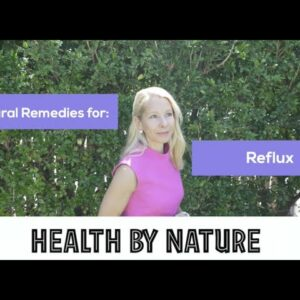 Natural Remedies for Reflux