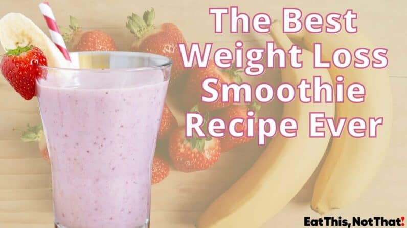 The Best Weight Loss Smoothie Recipe Ever